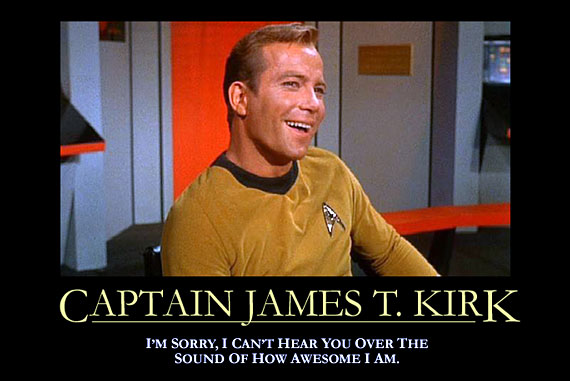 I'm Kirk and I'm just SO awesome!